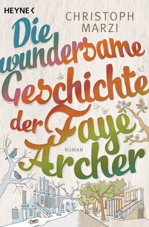 Die wundersame Geschichte der Faye Archer