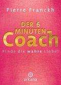 Der 6-Minuten-Coach; Finde die wahre Liebe