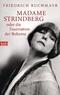 Madame Strindberg oder die Faszination der Boheme