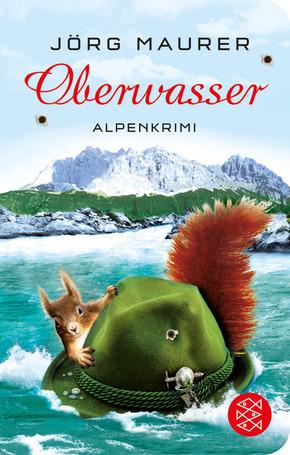 Oberwasser - Alpenkrimi (Fischer Taschenbibliothek)
