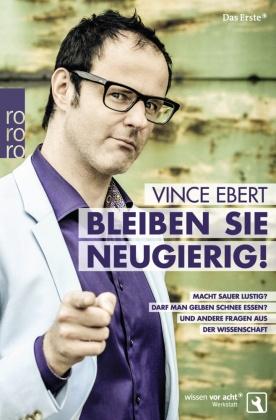 Vince Ebert - Bleiben Sie neugierig! Fragen aus der Wissenschaft