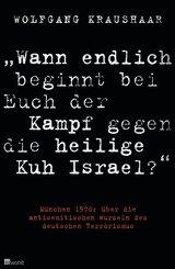 """""""Wann endlich beginnt bei Euch der Kampf gegen die heilige Kuh Israel?"""""""