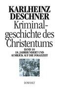 Kriminalgeschichte des Christentums: 18. Jahrhundert und Ausblick auf die Folgezeit; Bd.10