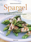 Spargel - Die besten Rezepte für weiße & grüne Köstlichkeiten
