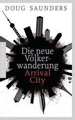 Die neue Völkerwanderung - Arrival City