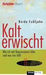 Kalt erwischt - Wie ich mit Depressionen lebe und was mir hilft