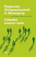 Regionale Zivilgesellschaft in Bewegung / Cittadini innanzi tutto