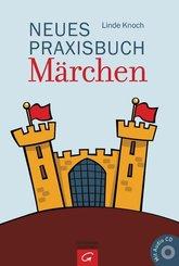 Neues Praxisbuch Märchen, m. Audio-CD