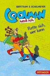Coolman und ich - Rette sich, wer kann