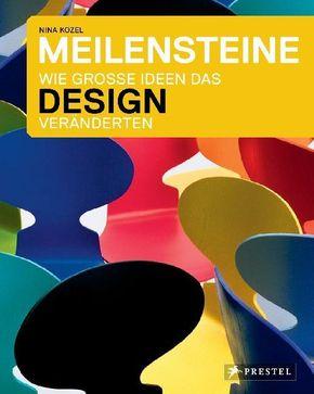 Meilensteine - Wie große Ideen das Design veränderten