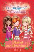 Drei Freundinnen im Wunderland - Elfenfest am Glitzerstrand