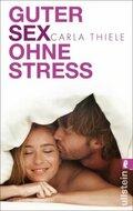Guter Sex ohne Stress