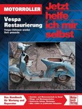 Jetzt helfe ich mir selbst: Vespa Restaurierung; Bd.296