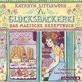 Die Glücksbäckerei - Das magische Rezeptbuch, 3 Audio-CDs