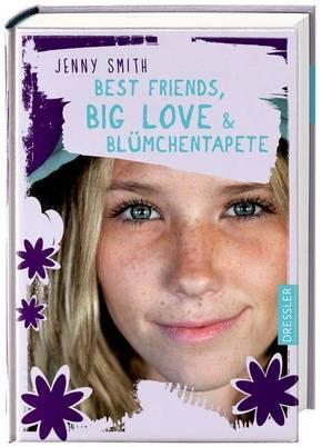 Best Friends, Big Love und Blümchentapete