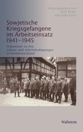 Sowjetische Kriegsgefangene im Arbeitseinsatz 1941-1945