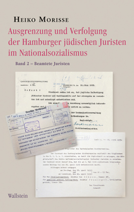 Ausgrenzung und Verfolgung der Hamburger jüdischen Juristen im Nationalsozialismus; Beamtete Juristen; Bd.2