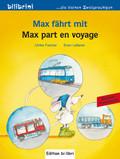 Max fährt mit, Deutsch-Französisch - Max part en Voyage