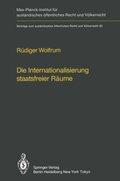 Die Internationalisierung staatsfreier Räume / The Internationalization of Common Spaces Outside National Jurisdiction