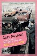 Alles Mythos!; 20 populäre Irrtümer über die BRD und die DDR