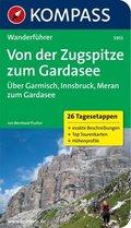 KOMPASS Wanderführer Von der Zugspitze zum Gardasee, Weitwanderführer