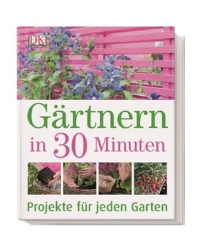 Gärtnern in 30 Minuten