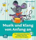 Musik und Klang von Anfang an, m. Audio-CD