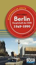 Berlin, Hauptstadt der DDR 1949-1990