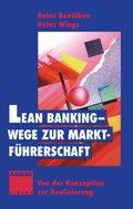 Lean Banking - Wege zur Marktführerschaft