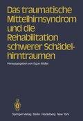 Das traumatische Mittelhirnsyndrom und die Rehabilitation schwerer Schädelhirntraumen