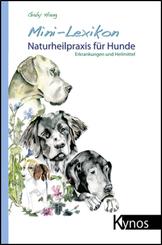 Mini-Lexikon Naturheilpraxis für Hunde