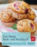 Das Stevia Back- und Kochbuch
