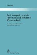 Emil Kraepelin und die Psychiatrie als klinische Wissenschaft