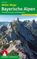 Rother Wanderbuch Wilde Wege - Bayerische Alpen