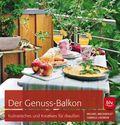 Der Genuss-Balkon - Kulinarisches und Kreatives für draußen