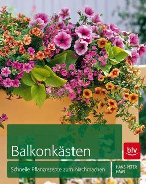 Balkonkästen - Schnelle Pflanzrezepte zum Nachmachen