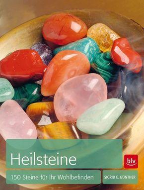 Heilsteine; 150 Steine für Ihr Wohlbefinden   ; Deutsch; 125 farb. Abb. -