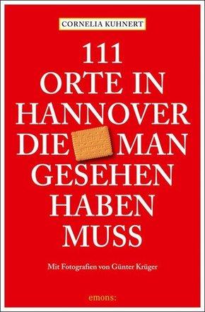 111 Orte in Hannover, die man gesehen haben muss
