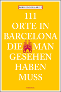 111 Orte in Barcelona, die man gesehen haben muss