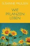 Wie Pflanzen leben