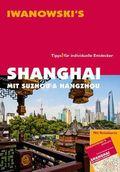 Iwanowski's Shanghai mit Suzhou & Hangzhou - Reiseführer