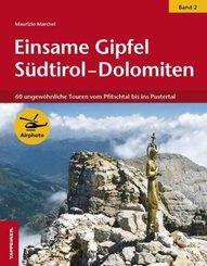 Einsame Gipfel in Südtirol - Dolomiten, Band 2