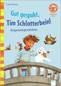 Gut gespukt, Tim Schlotterbein! Gespenstergeschichten