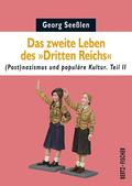 """Das zweite Leben des """"Dritten Reichs"""" - Tl.2"""