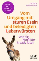Vom Umgang mit sturen Eseln und beleidigten Leberwürsten