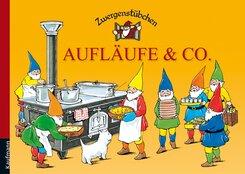 Zwergenstübchen - Aufläufe & Co.