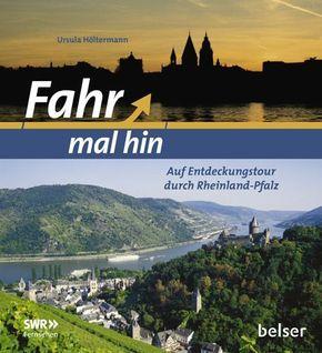 Fahr mal hin - Auf Entdeckungstour durch Rheinland-Pfalz
