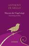 Warum der Vogel singt