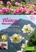 Die schönsten Blüten-Wanderungen in Oberbayern & Tirol