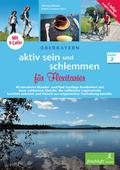 Aktiv sein und schlemmen, Oberbayern: Für Flexitarier. 40 attraktive Wander- und Rad-Ausflüge kombiniert mit einer exklusiven Einkehr, die raffinierte vegetar; Bd.2
